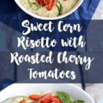 Sweet Corn Risotto with Roasted Cherry Tomatoes | A Nerd Cooks