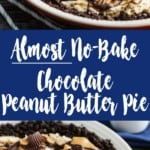 pinterest pin for Almost No-Bake Chocolate Peanut Butter Pie
