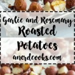 Garlic and Rosemary Roasted Potatoes   A Nerd Cooks