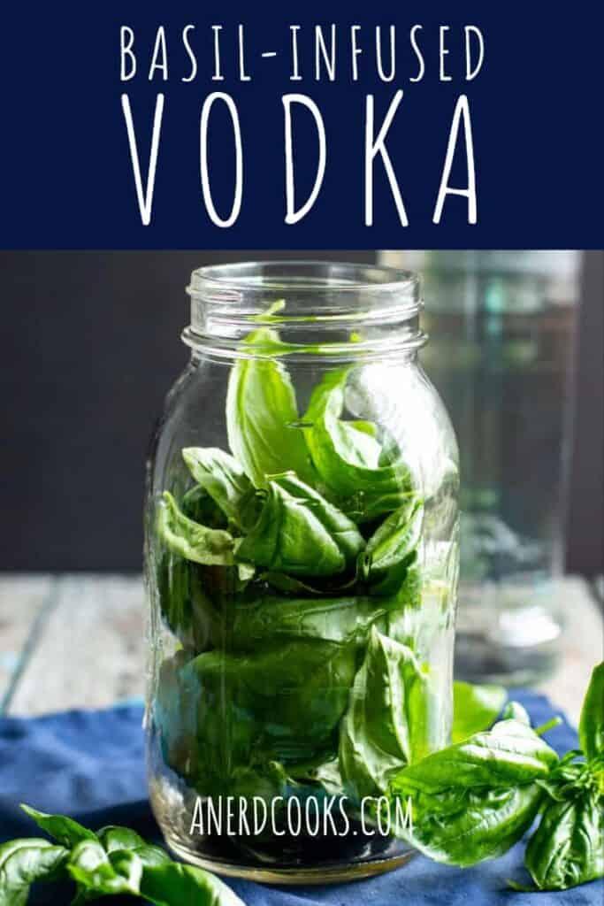 Basil Infused Vodka | A Nerd Cooks