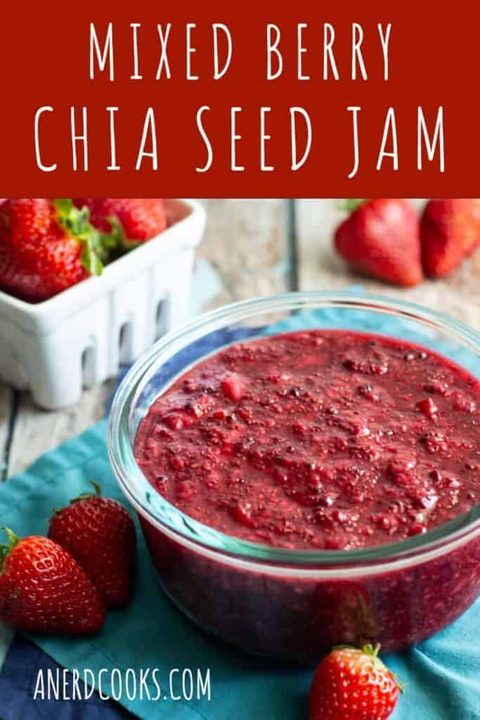 Mixed Berry Chia Seed Jam | A Nerd Cooks