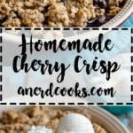 Homemade Cherry Crisp | A Nerd Cooks