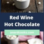 pinterest pin for red wine hot chocolate